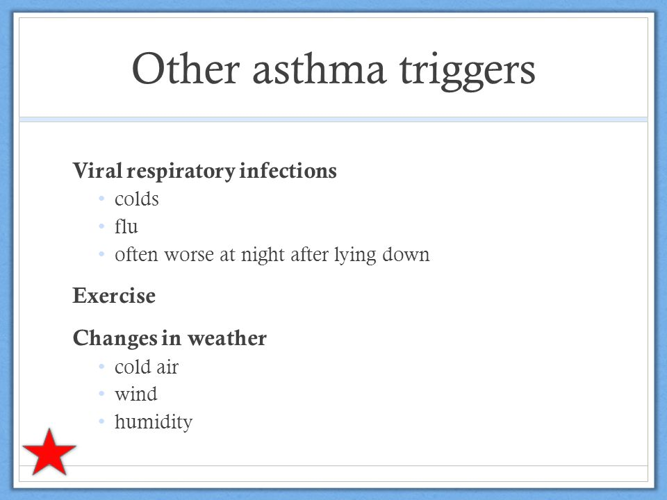 Other asthma triggers Viral respiratory infections Exercise
