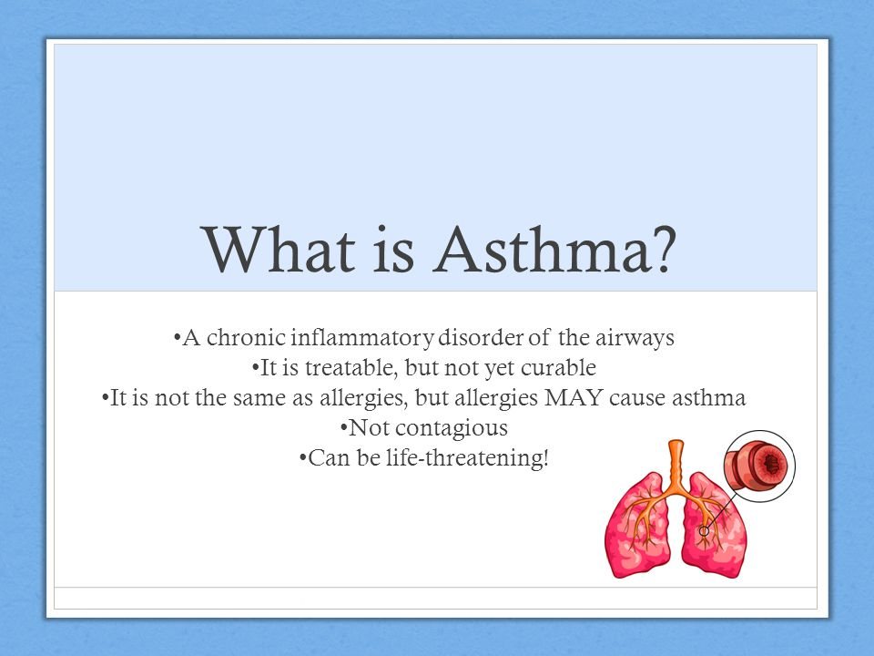 What is Asthma A chronic inflammatory disorder of the airways