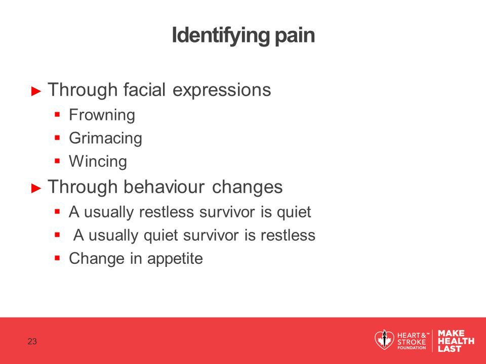 Identifying pain Through facial expressions Through behaviour changes