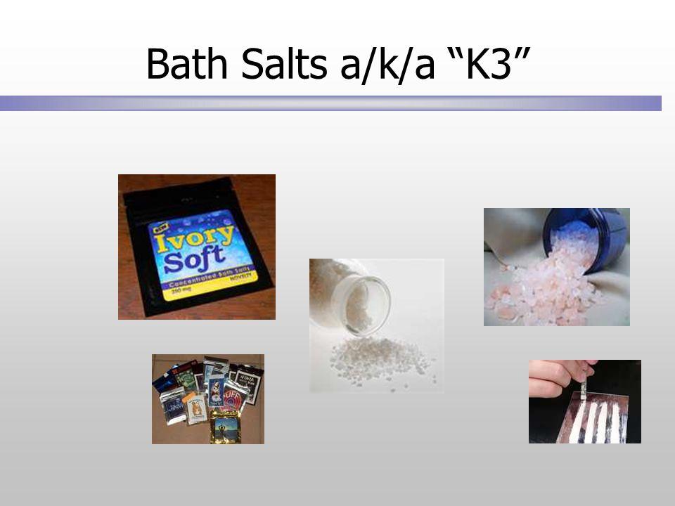 Bath Salts a/k/a K3