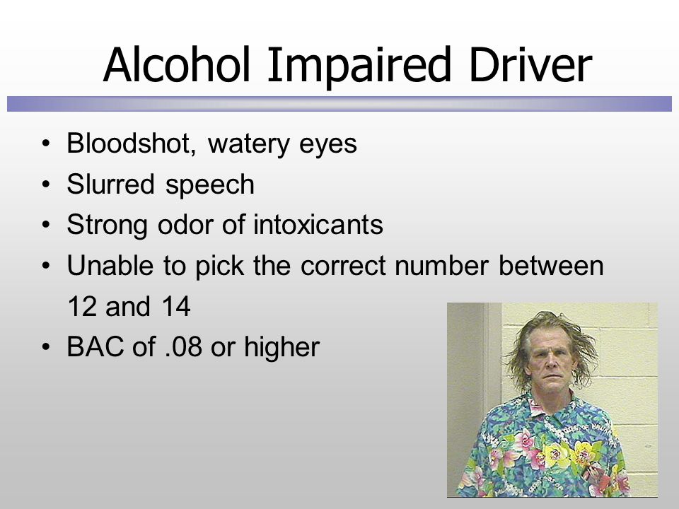 Alcohol Impaired Driver