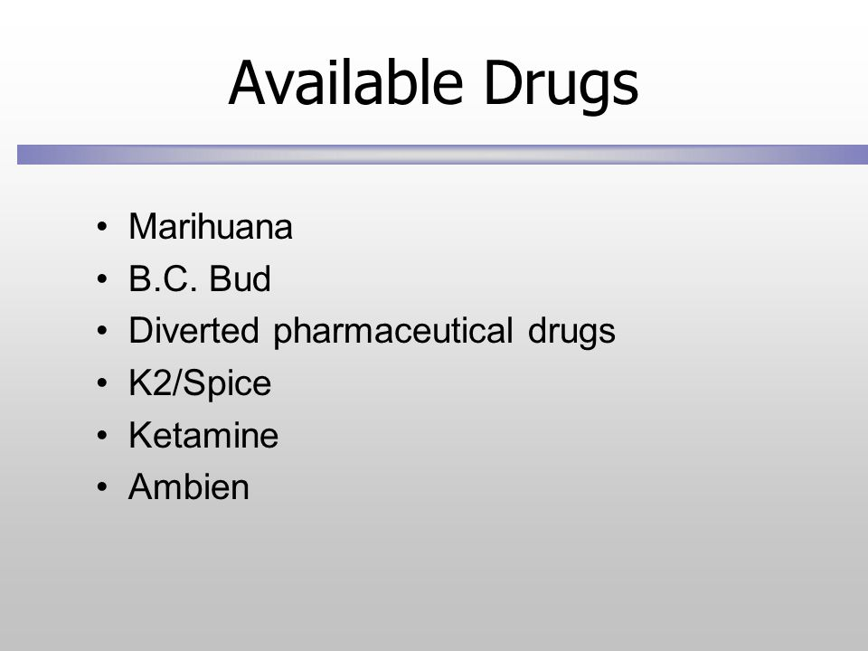 Available Drugs Marihuana B.C. Bud Diverted pharmaceutical drugs