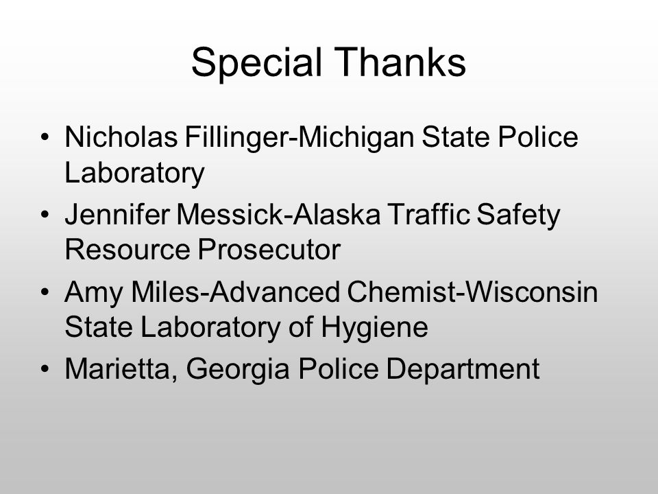 Special Thanks Nicholas Fillinger-Michigan State Police Laboratory