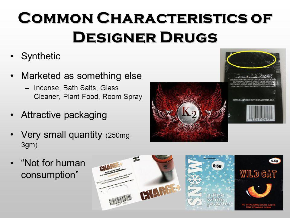 Common Characteristics of Designer Drugs