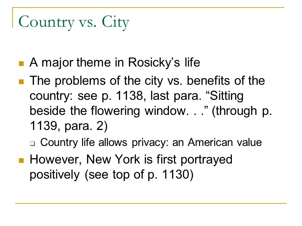 Country vs. City A major theme in Rosicky's life
