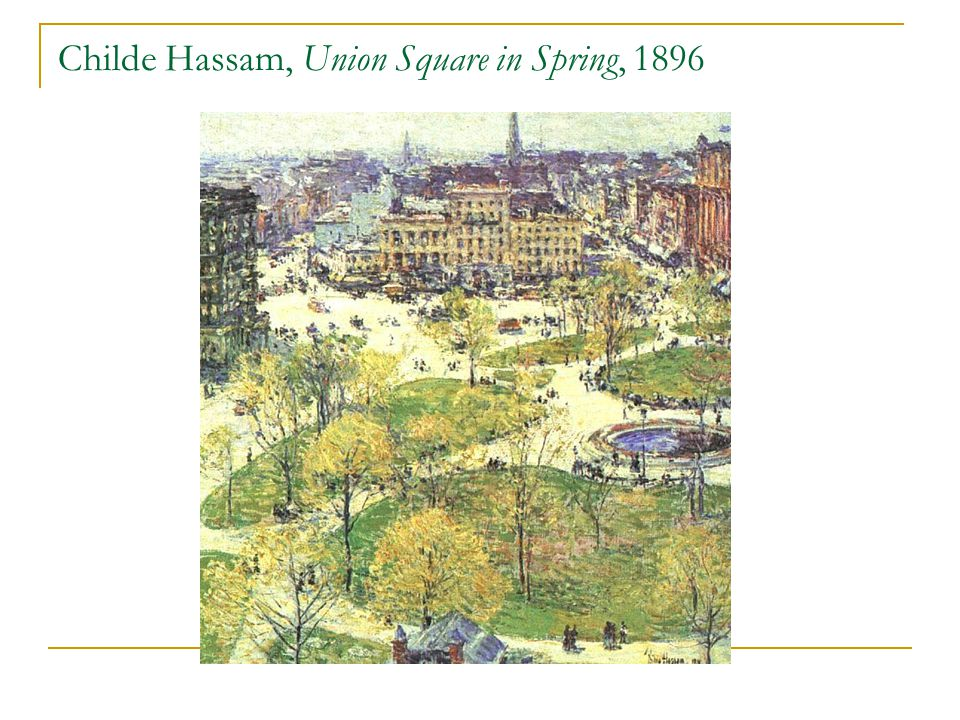 Childe Hassam, Union Square in Spring, 1896