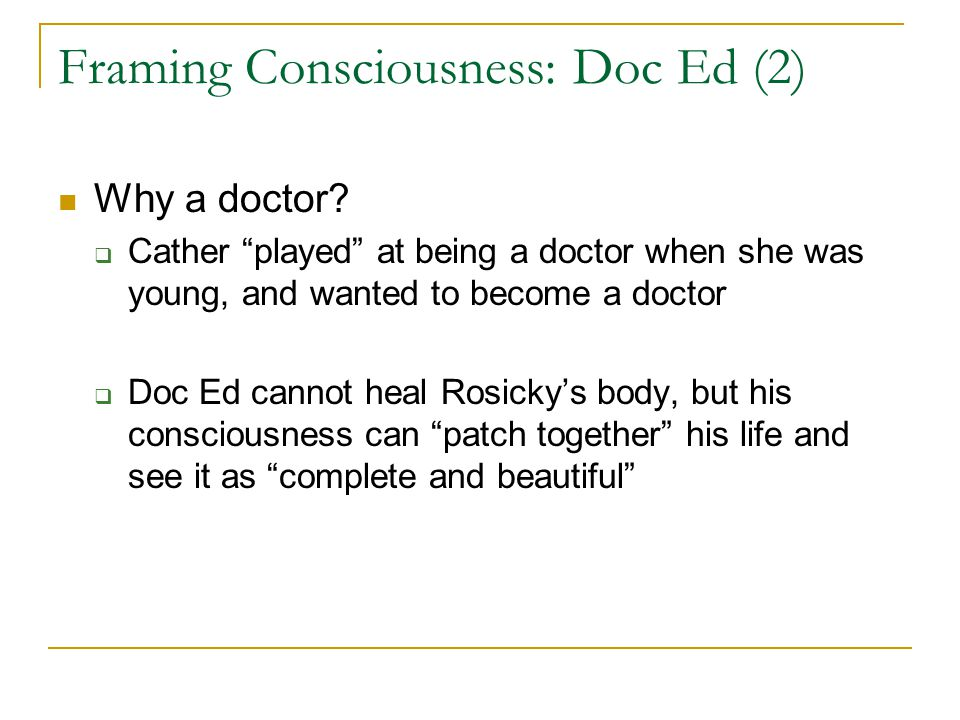 Framing Consciousness: Doc Ed (2)