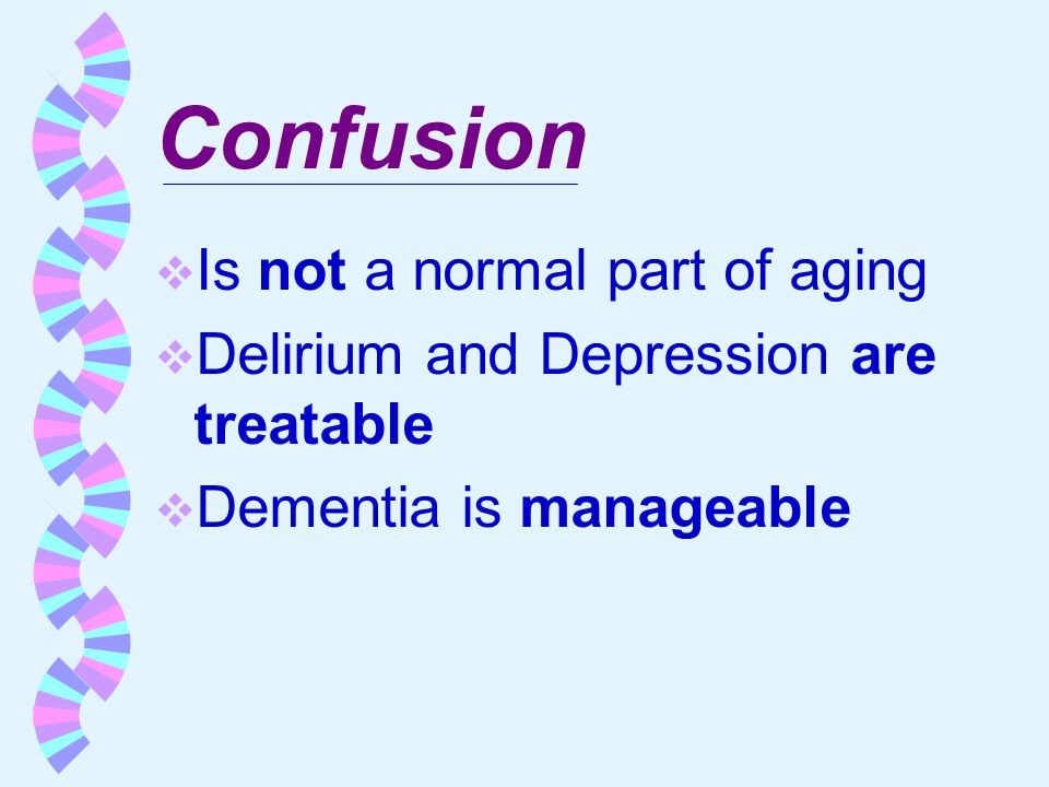 Confusion Is not a normal part of aging