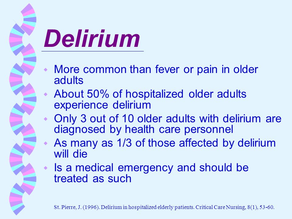 Delirium More common than fever or pain in older adults