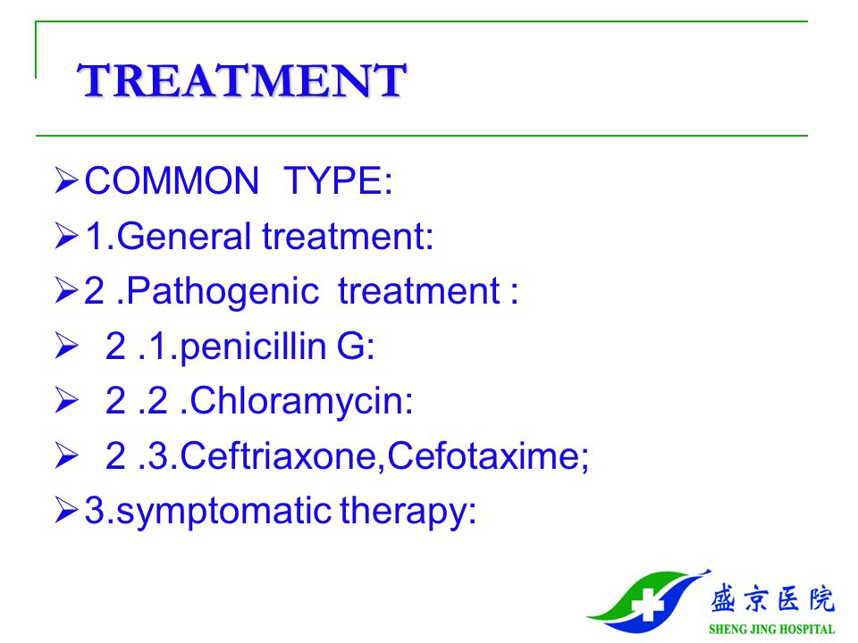 TREATMENT COMMON TYPE: 1.General treatment: 2 .Pathogenic treatment :