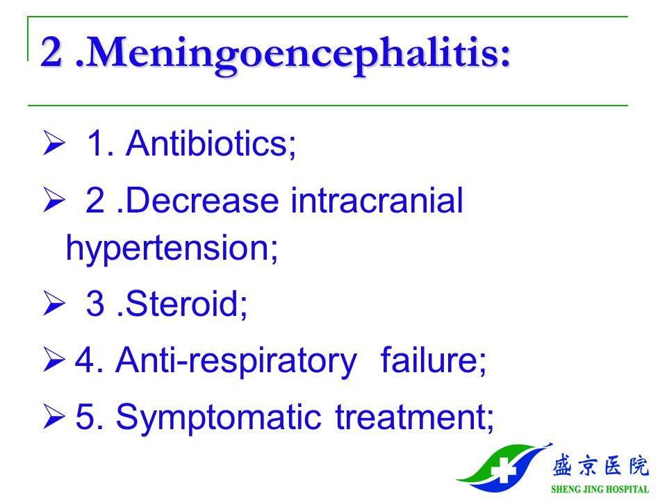2 .Meningoencephalitis: