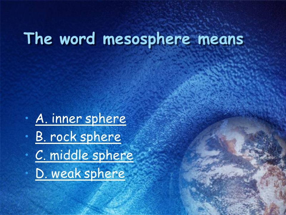 The word mesosphere means