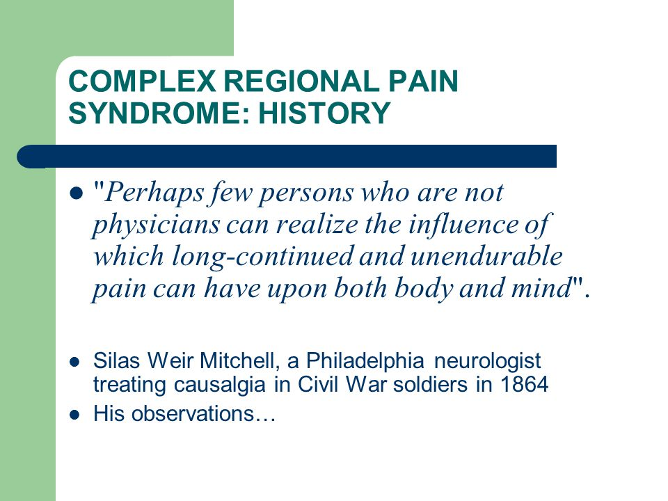 COMPLEX REGIONAL PAIN SYNDROME: HISTORY
