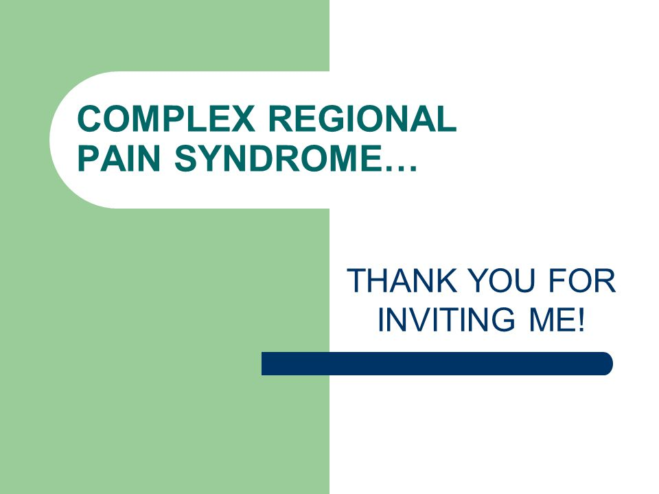 COMPLEX REGIONAL PAIN SYNDROME…