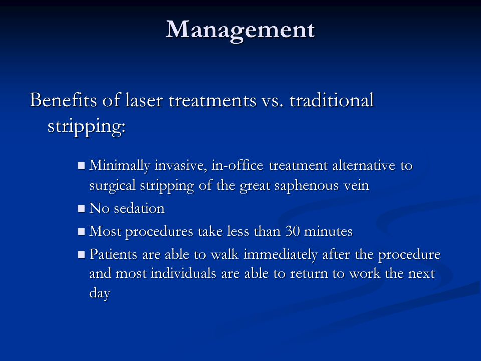 Management Benefits of laser treatments vs. traditional stripping:
