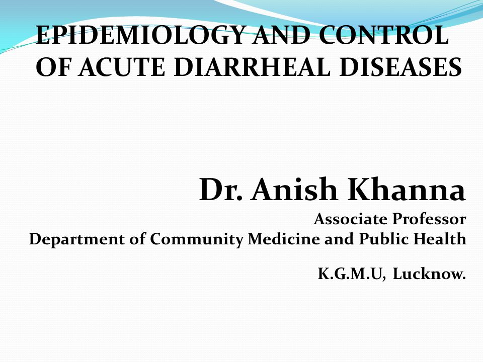EPIDEMIOLOGY AND CONTROL OF ACUTE DIARRHEAL DISEASES