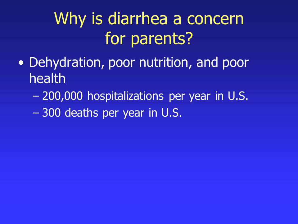 Why is diarrhea a concern for parents
