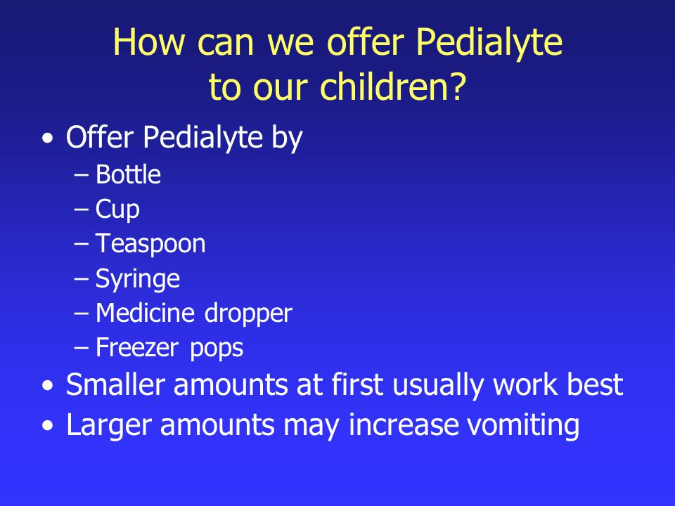 How can we offer Pedialyte to our children