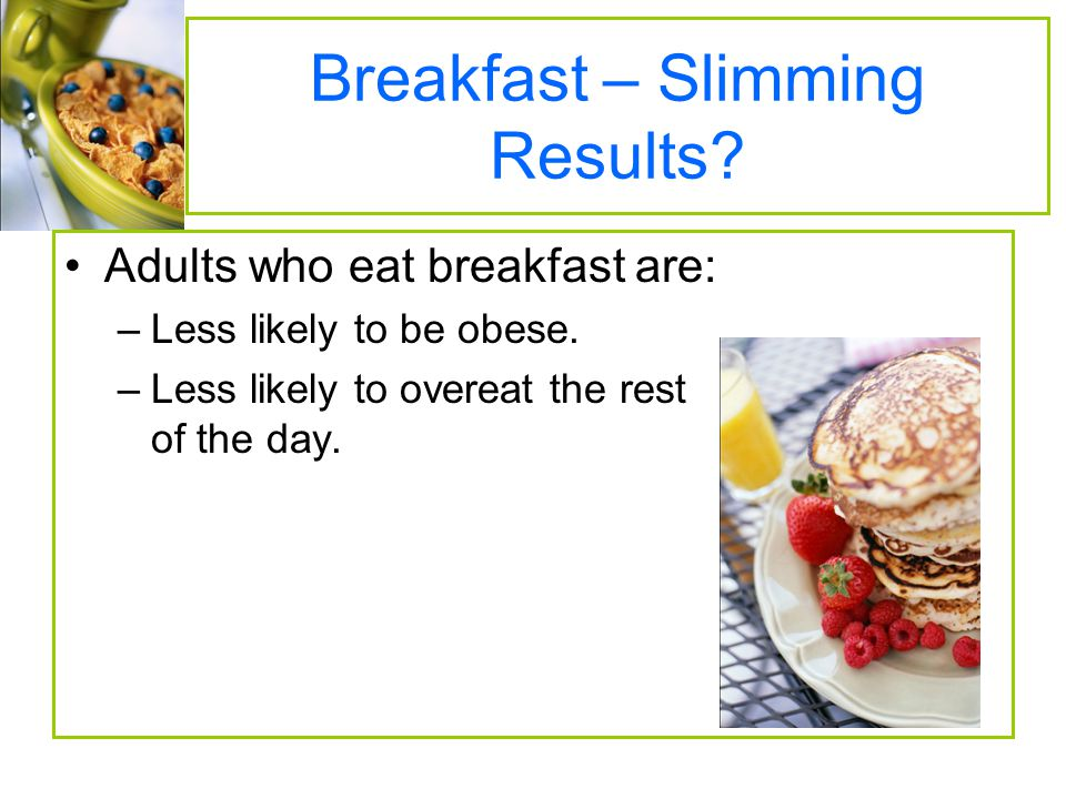 Breakfast – Slimming Results
