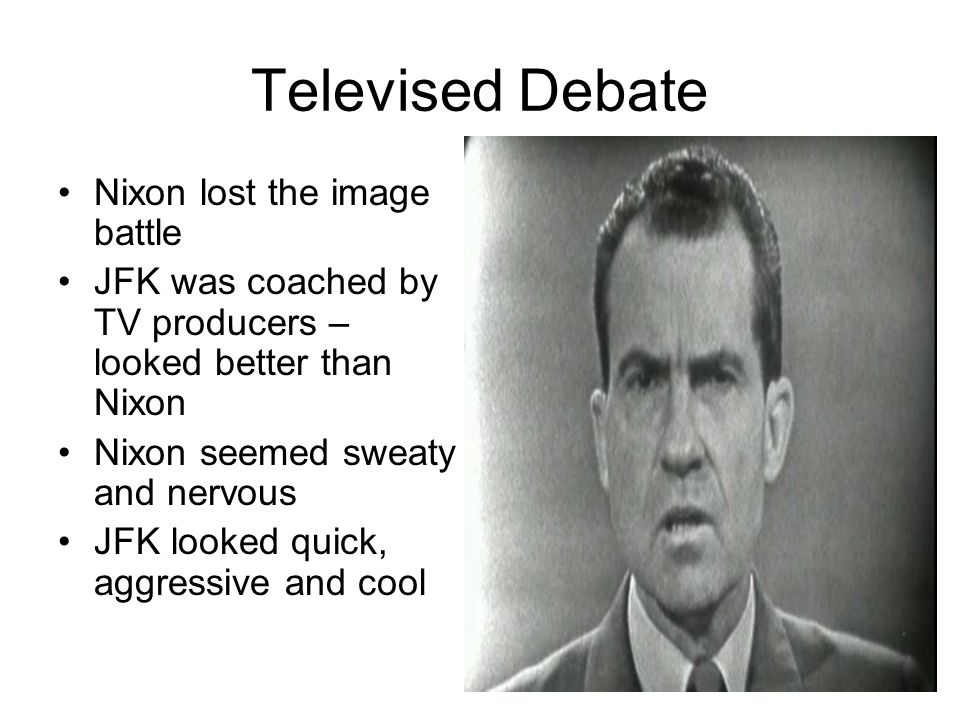 Televised Debate Nixon lost the image battle