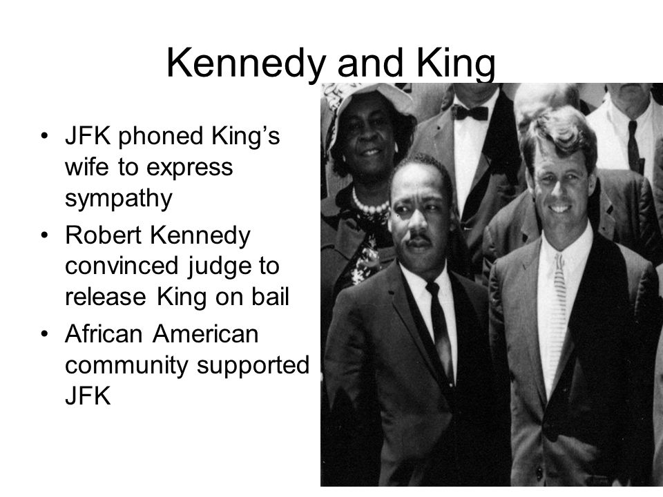 Kennedy and King JFK phoned King's wife to express sympathy