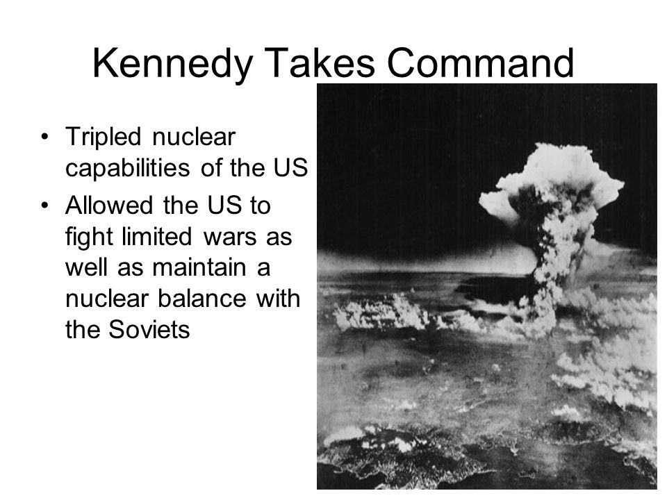 Kennedy Takes Command Tripled nuclear capabilities of the US