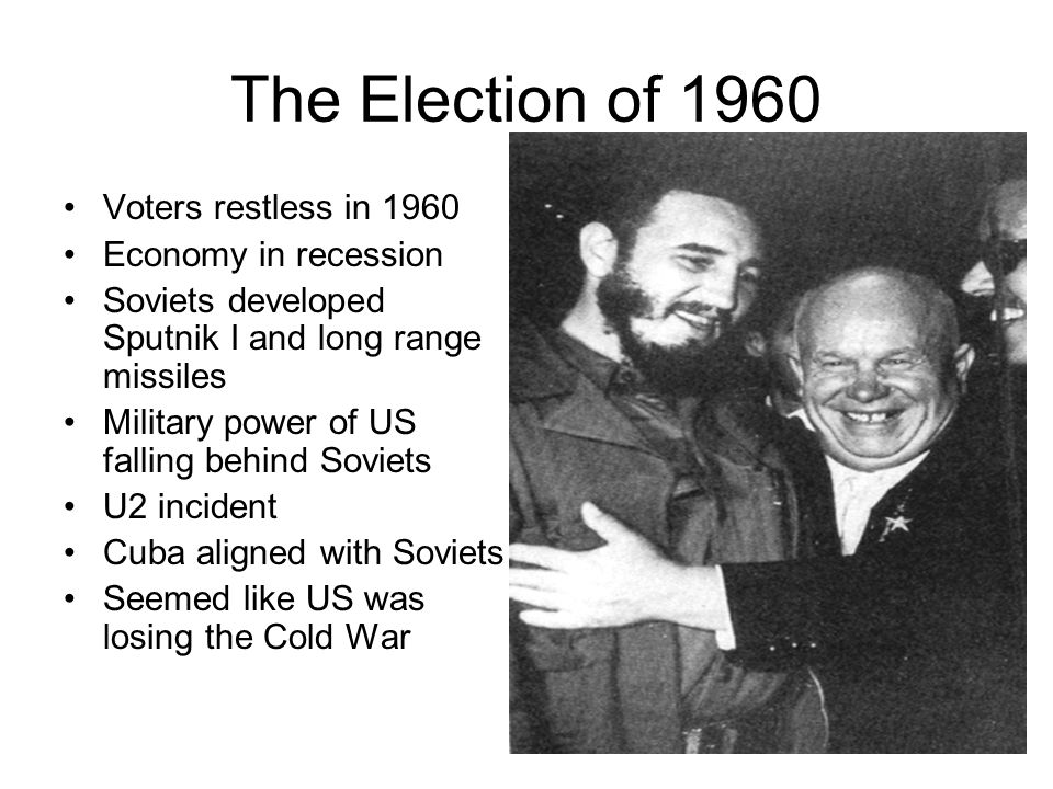 The Election of 1960 Voters restless in 1960 Economy in recession
