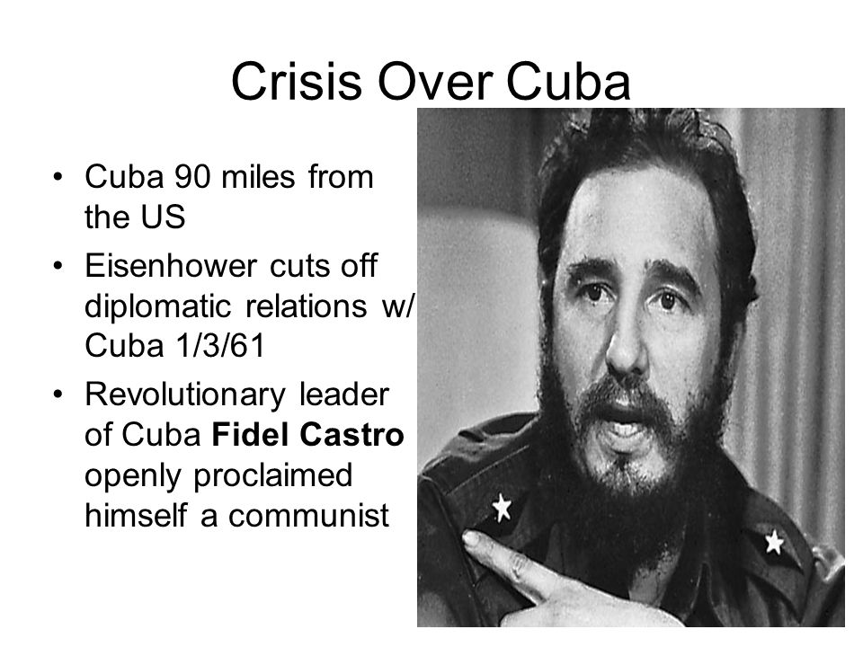 Crisis Over Cuba Cuba 90 miles from the US
