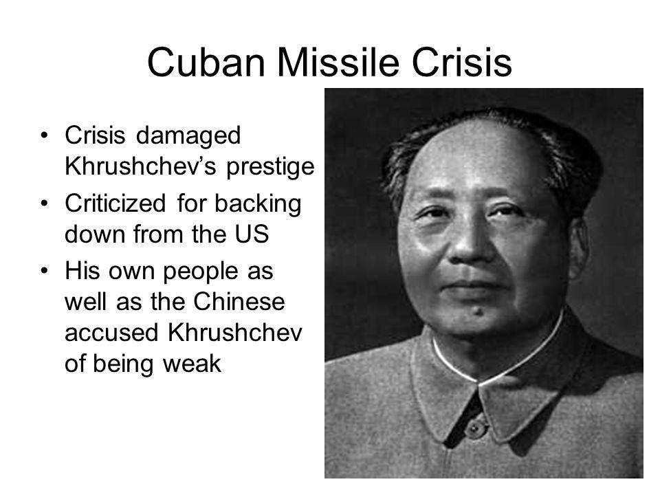 Cuban Missile Crisis Crisis damaged Khrushchev's prestige
