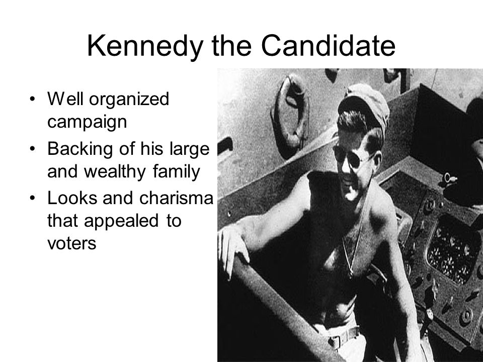 Kennedy the Candidate Well organized campaign