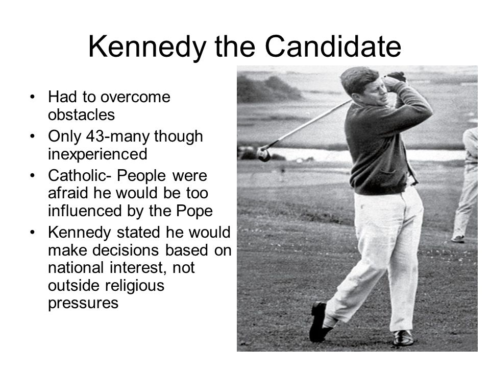 Kennedy the Candidate Had to overcome obstacles