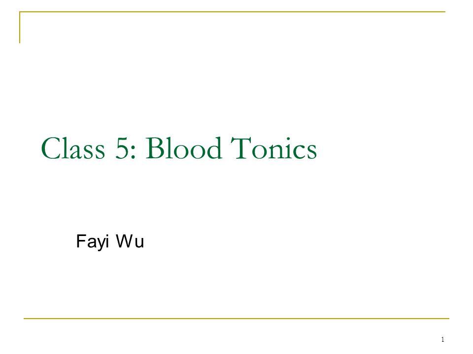Class 5: Blood Tonics Fayi Wu
