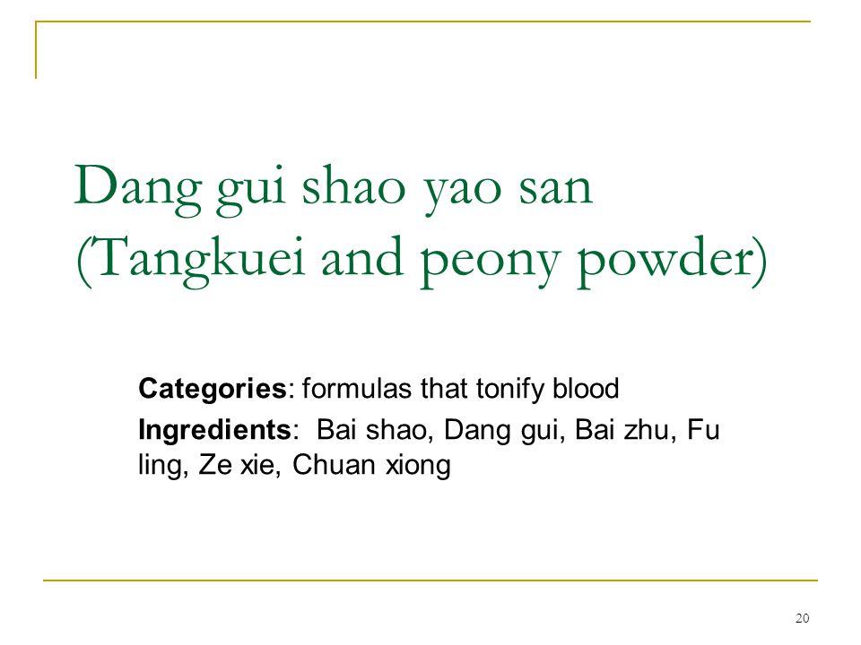 Dang gui shao yao san (Tangkuei and peony powder)