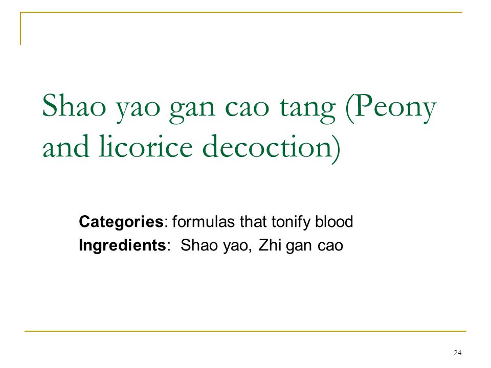 Shao yao gan cao tang (Peony and licorice decoction)