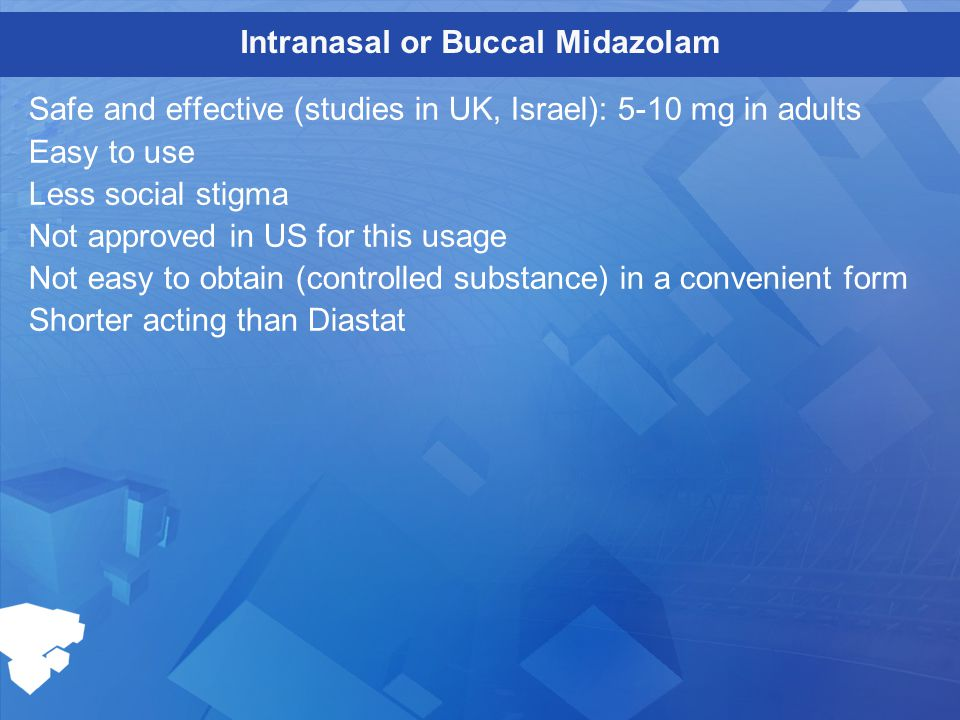 Intranasal or Buccal Midazolam