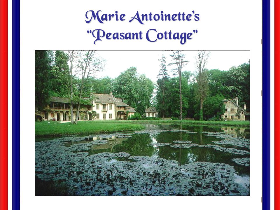 Marie Antoinette's Peasant Cottage