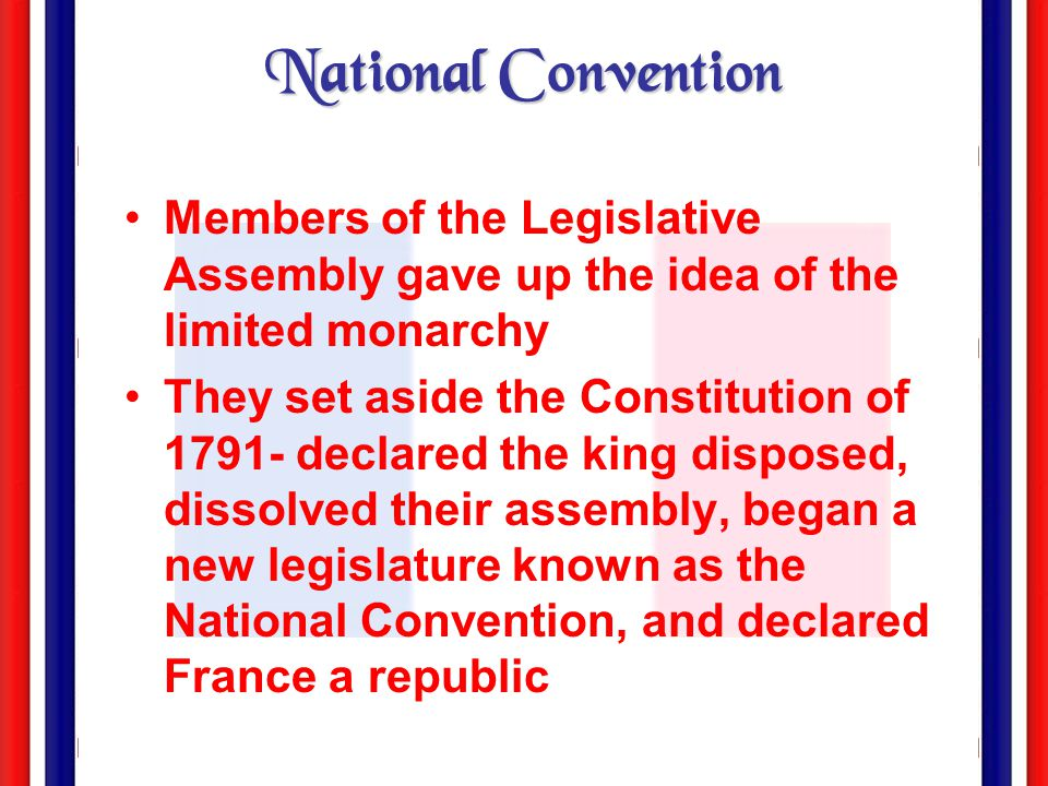 National Convention Members of the Legislative Assembly gave up the idea of the limited monarchy.