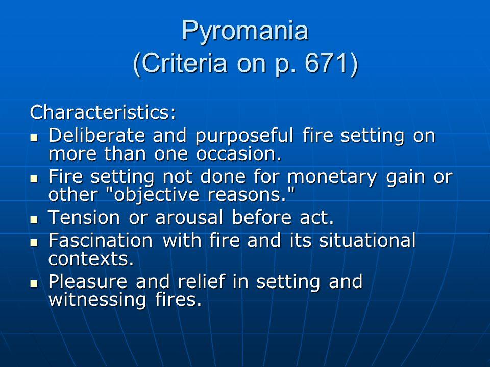 Pyromania (Criteria on p. 671)