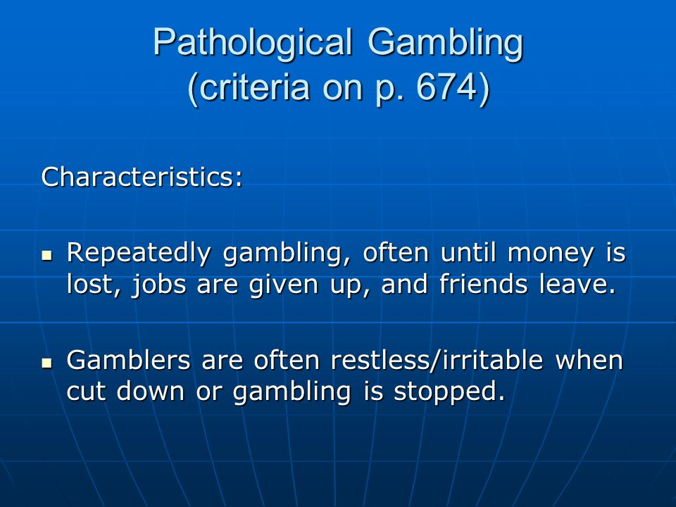 Pathological Gambling (criteria on p. 674)