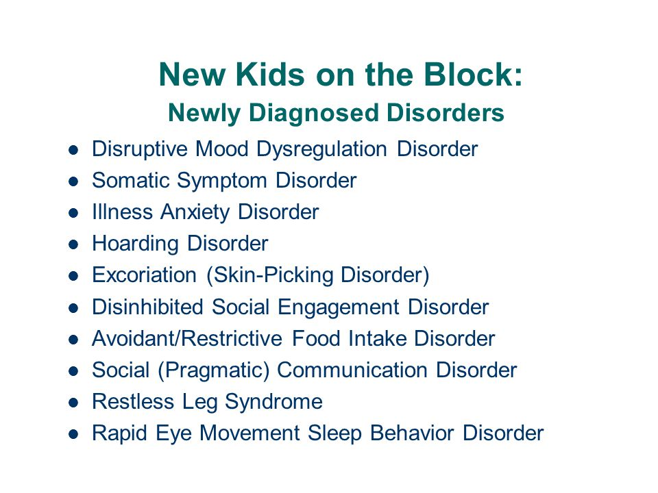 New Kids on the Block: Newly Diagnosed Disorders