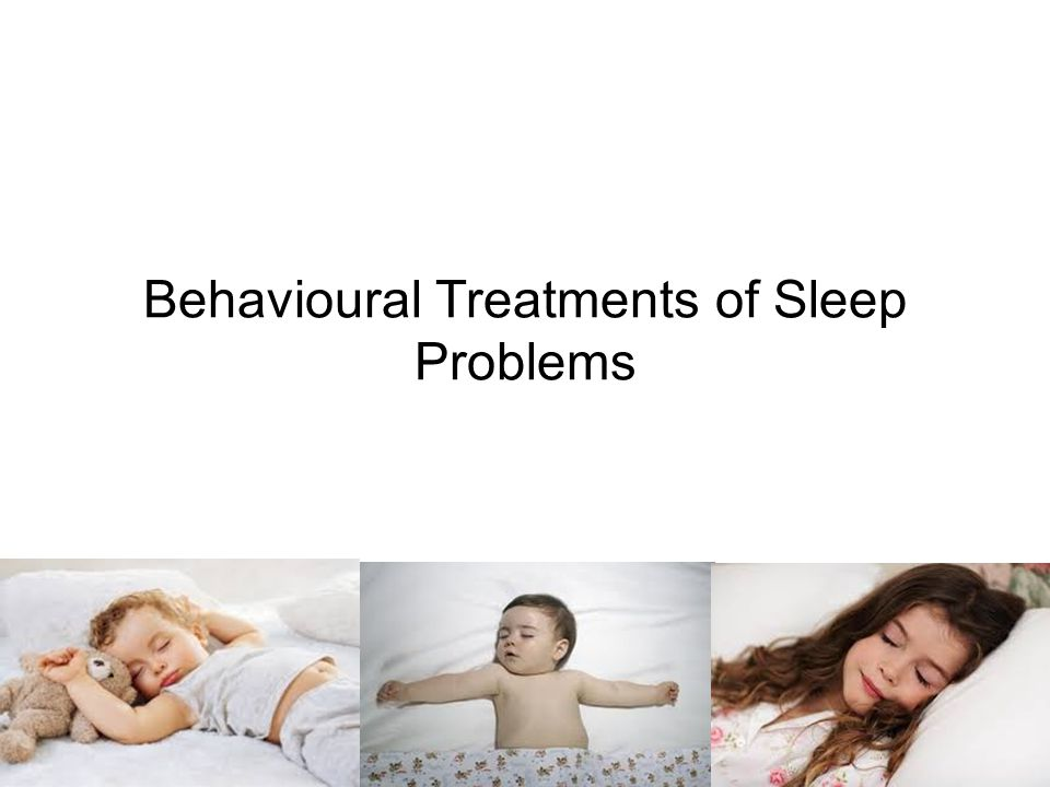 Behavioural Treatments of Sleep Problems