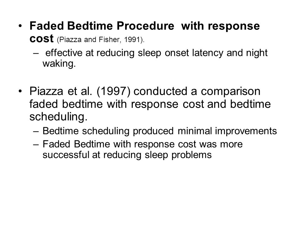 Faded Bedtime Procedure with response cost (Piazza and Fisher, 1991).