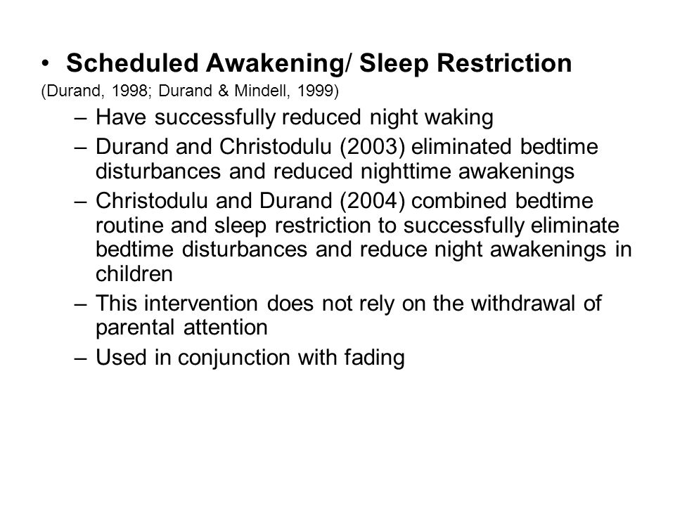 Scheduled Awakening/ Sleep Restriction