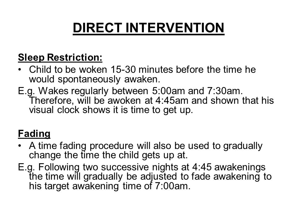 DIRECT INTERVENTION Sleep Restriction: