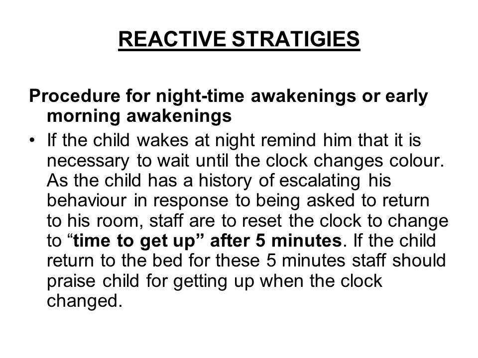 REACTIVE STRATIGIES Procedure for night-time awakenings or early morning awakenings.