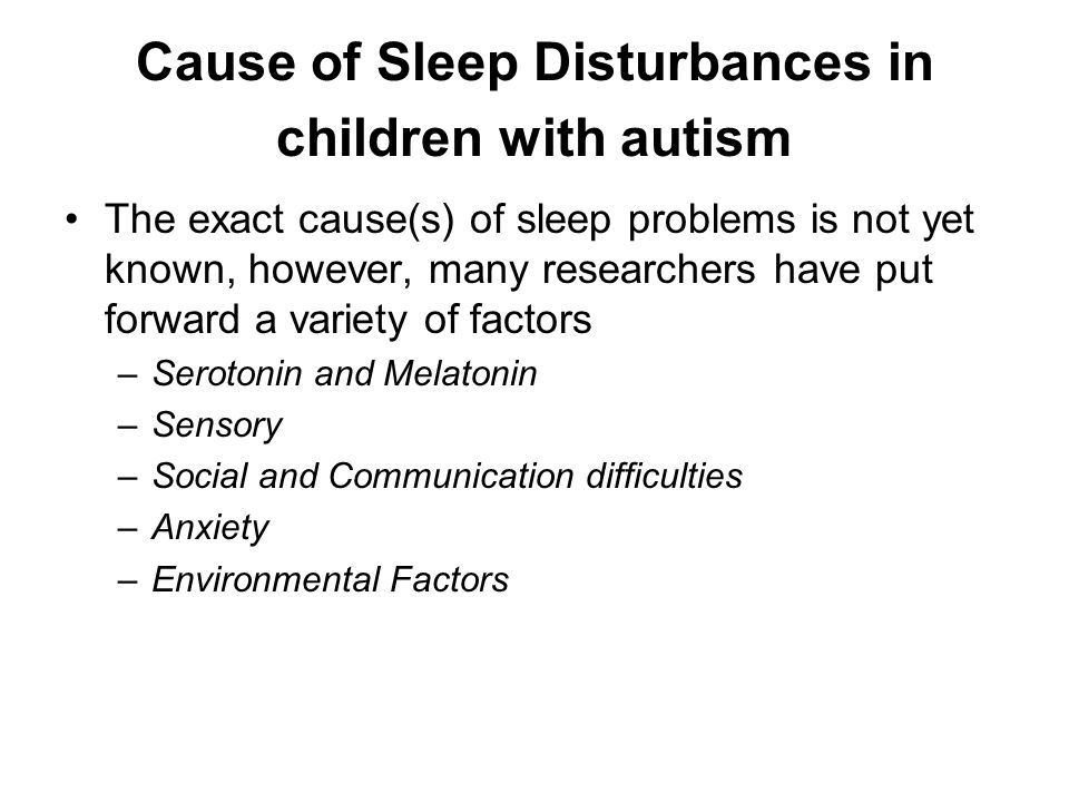 Cause of Sleep Disturbances in children with autism