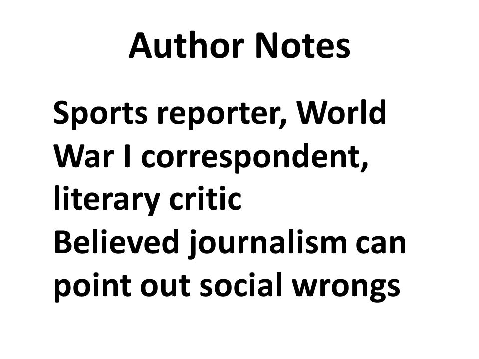 Author Notes Sports reporter, World War I correspondent, literary critic.