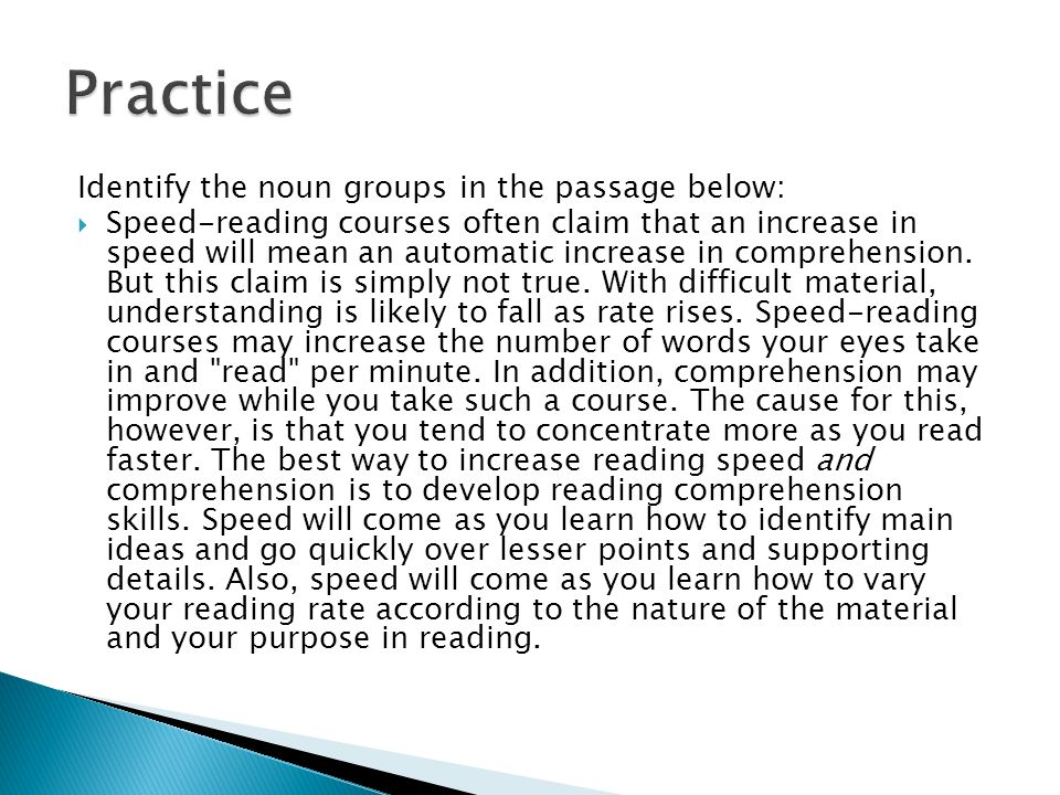 Practice Identify the noun groups in the passage below: