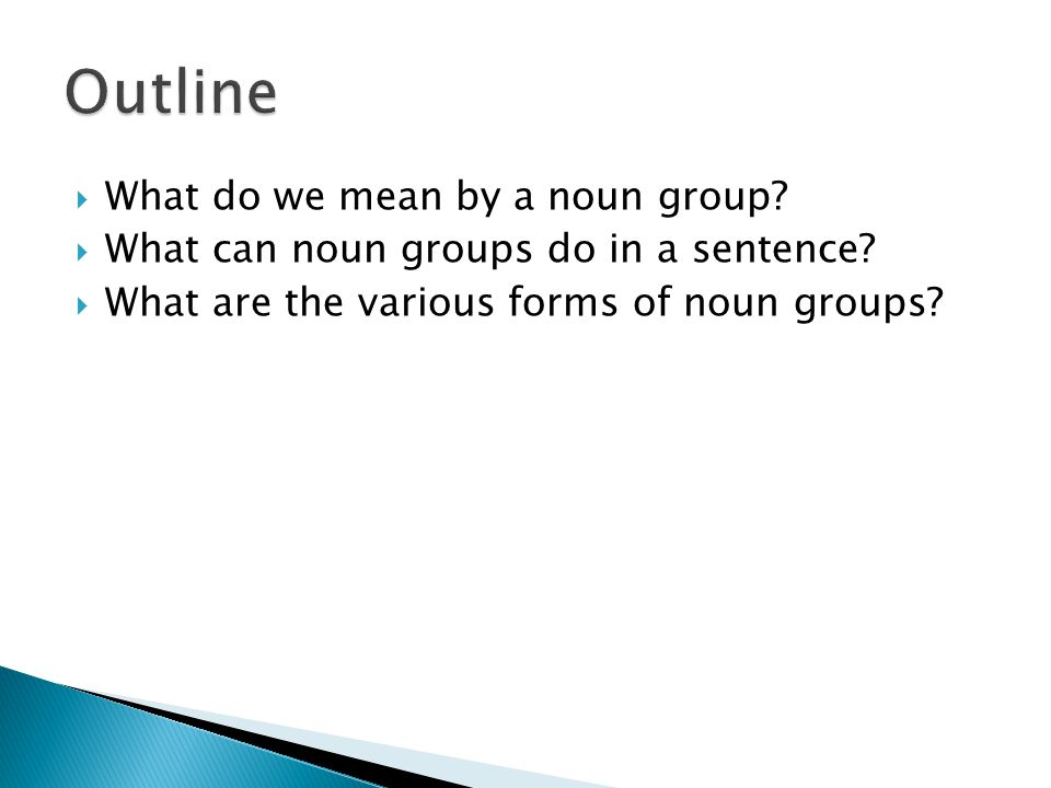 Outline What do we mean by a noun group