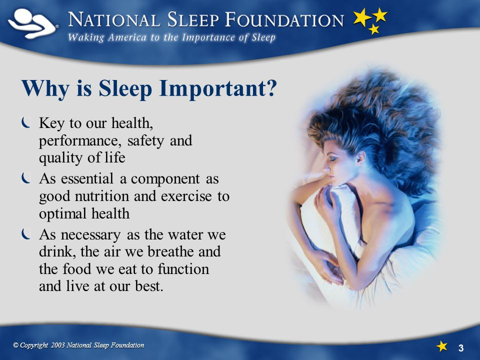 Why is Sleep Important Key to our health, performance, safety and quality of life.